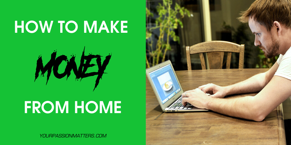 How Can I Make $1000 Fast from Home?