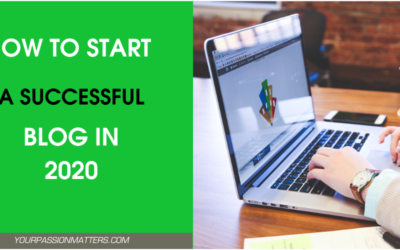 How to Start a Successful Blog: The Ultimate Guide in 2020